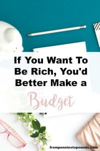 if you want to be rich, you'd better make a budget
