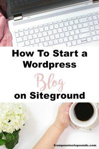 how to start a blog wordpress siteground