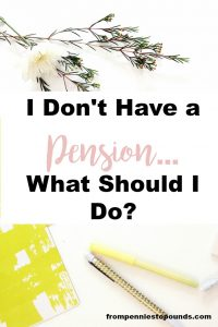 i don't have a pension what should i do pensionbee
