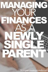 Managing your finances as a newly single parent